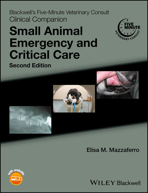 Blackwell's Five-Minute Veterinary Consult Clinical Companion: Small Animal Emergency and Critical Care, 2nd Edition