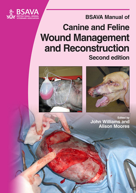 BSAVA Manual of Canine and Feline Wound Management and Reconstruction, 2nd Edition