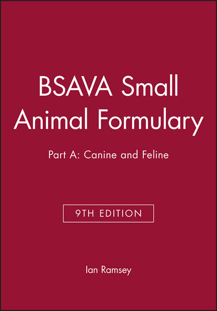 BSAVA Small Animal Formulary, Part A: Canine and Feline, 9th Edition