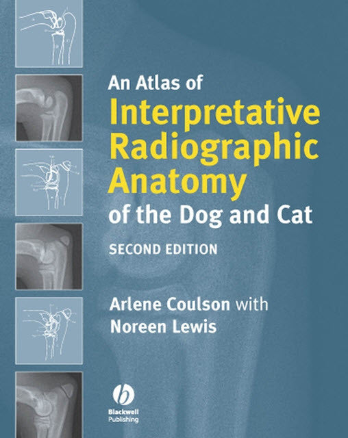 An Atlas of Interpretative Radiographic Anatomy of the Dog and Cat 2nd Edition