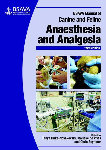 BSAVA Manual of Canine and Feline Anaesthesia and Analgesia, 3rd Edition