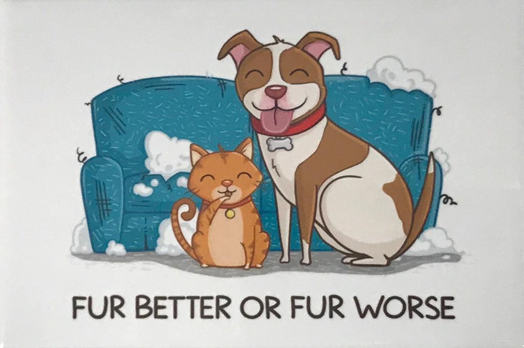 """Fur Better or Fur Worse"" Magnet"