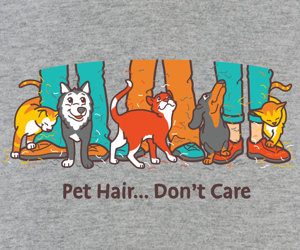 """Pet Hair Don't Care"" - Long Sleeve Shirt"