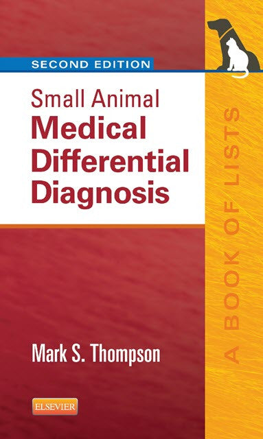Small Animal Medical Differential Diagnosis: A Book of Lists, 2nd Edition