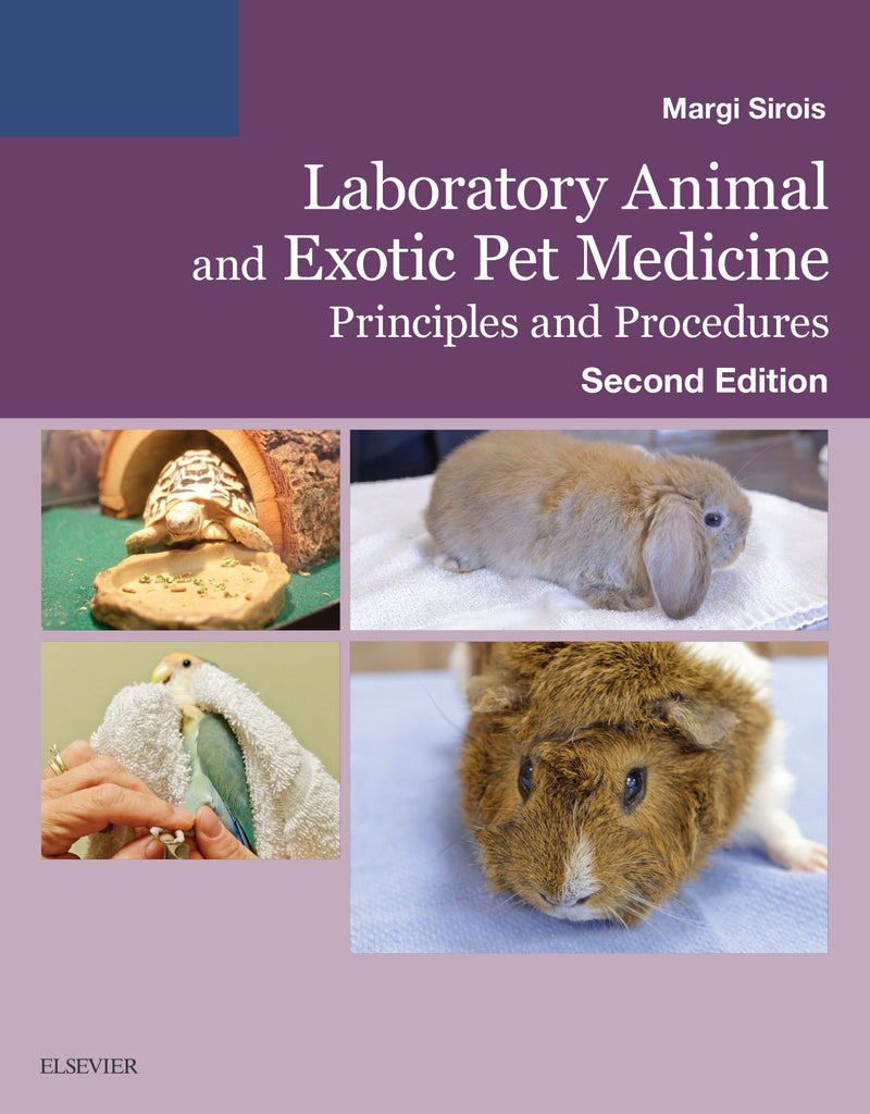 Laboratory Animal and Exotic Pet Medicine: Principles and Procedures, 2nd Edition