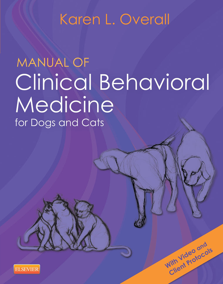 Manual of Clinical Behavioral Medicine for Dogs and Cats, 1st Edition