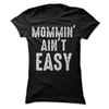 Mommin' Ain't Easy   awesomethreadz