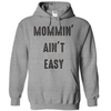 Mommin' Ain't Easy  [T-Shirt] awesomethreadz