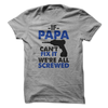 If Papa Can't Fix It Were All Screwed T Shirt - awesomethreadz