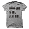 Mom Life Is The Best Life T Shirt - awesomethreadz