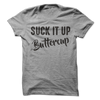 Suck It Up Buttercup T Shirt - awesomethreadz