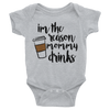 I'm The Reason Mommy Drinks Onesie  [T-Shirt] awesomethreadz