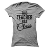 This Teacher Has Class T Shirt - awesomethreadz