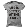 Life Is Better At The Lake T Shirt - awesomethreadz