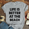 Life Is Better At The Beach Coffee Mug T Shirt - awesomethreadz