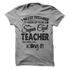 I Never Dreamed I'd Grow Up To Be A Super Cool Teacher But Here I Am Killing It T Shirt - awesomethreadz