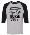 I Never Dreamed I Would Grow Up To Be A Super Cute Nurse But Here I Am Killing It  [T-Shirt] awesomethreadz