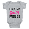 I Have My Sassy Pants On T Shirt - awesomethreadz