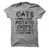 Cats Are Like Potato Chips You Can't Just Have One T Shirt - awesomethreadz