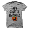 Let's Get Smashed T Shirt - awesomethreadz