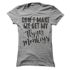 Don't Make Me Get My Flying Monkeys T Shirt - awesomethreadz