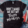 Don't Make Me Get My Flying Monkeys Coffee Mug T Shirt - awesomethreadz