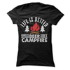 Life Is Better With Beer And A Campfire  [T-Shirt] awesomethreadz
