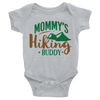 Mommys Hiking Buddy Onesie   awesomethreadz