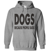 Dogs Because People Suck T Shirt - awesomethreadz