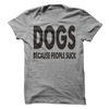 Dogs Because People Suck  [T-Shirt] awesomethreadz