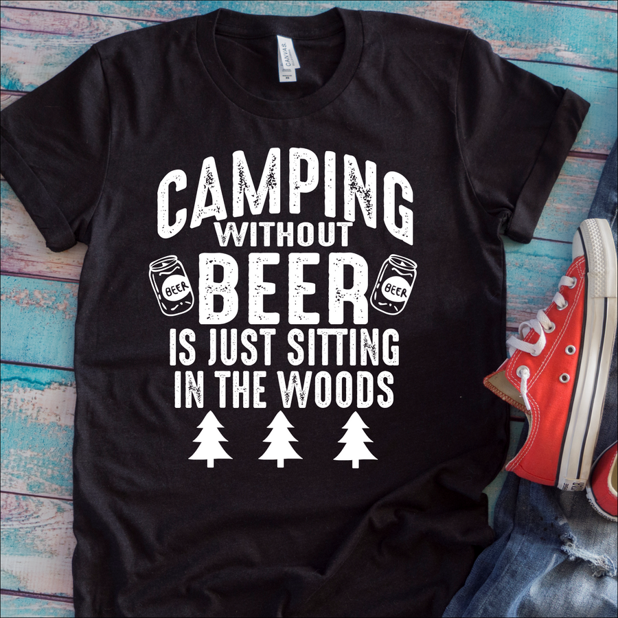 f57983dd Camping Without Beer Is Just Sitting In The Woods [T-Shirt] awesomethreadz