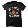 Life Is Better By The Campfire   awesomethreadz