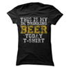 This Is My Im Drinking Beer Today T-Shirt   awesomethreadz