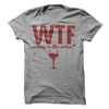 WTF Wheres The Wine   awesomethreadz