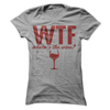 WTF Wheres The Wine  [T-Shirt] awesomethreadz