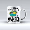 What Happens In The Camper Stays In The Camper Coffee Mug   awesomethreadz