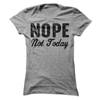 Nope Not Today T Shirt - awesomethreadz