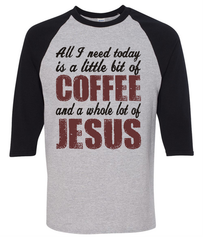 All I Need Is Coffee And Jesus  [T-Shirt] awesomethreadz
