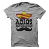Adios Bitchachos T Shirt - awesomethreadz