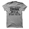 I Don't Always Drink When I'm Camping T Shirt - awesomethreadz