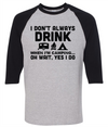 I Don't Always Drink When I'm Camping  [T-Shirt] awesomethreadz
