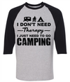 I Don't Need Therapy I Just Need To Go Camping  [T-Shirt] awesomethreadz
