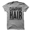 Camping Hair Don't Care T Shirt - awesomethreadz