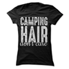 Camping Hair Don't Care  [T-Shirt] awesomethreadz