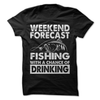 Weekend Forecast Fishing With A Chance Of Drinking   awesomethreadz