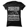 Weekend Forecast Fishing With A Chance Of Drinking  [T-Shirt] awesomethreadz