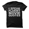 I Speak Fluent Movie Quotes  [T-Shirt] awesomethreadz