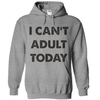 I Can't Adult Today T Shirt - awesomethreadz