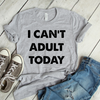 I Can't Adult Today Coffee Mug T Shirt - awesomethreadz