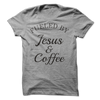 Fueled By Jesus & Coffee T Shirt - awesomethreadz